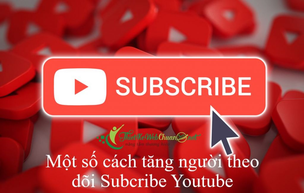 cach-tang-nguoi-theo-doi-subcribe-youtube